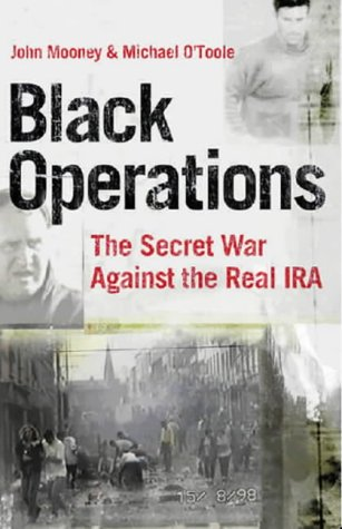 Black Operations: The Secret War Against the Real IRA