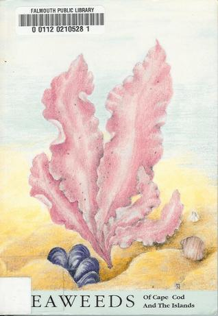 Seaweeds of Cape Cod and the Islands